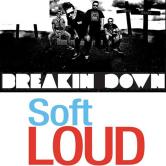 SoftLOUD + Breakin' Down